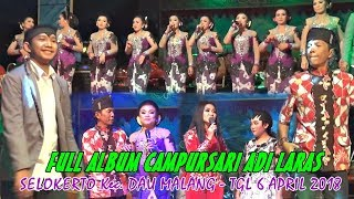 Video FULL ALBUNM CAMPURSARI ADI LARAS | SELOKERTO MALANG - 6 APRIL 2018 download MP3, 3GP, MP4, WEBM, AVI, FLV Mei 2018