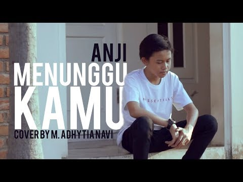 ANJI - Menunggu Kamu ( Cover By M. Adhytia Navis )
