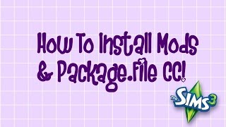 The Sims 3: How to Install .Package Files & Mods | Simplicity