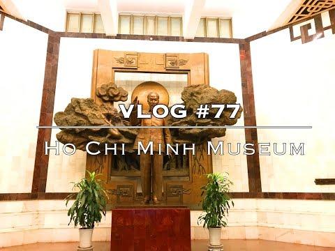 VLOG #77 [Hanoi]: Ho Chi Minh museum