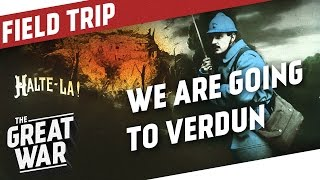 We Are Going To Verdun - Next Field Trip I THE GREAT WAR Announcement