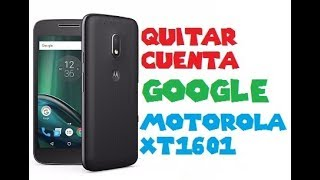 ELIMINAR CUENTA GOOGLE MOTOROLA XT1601 MOTO G04 PLAY CON ANDROID 7.1