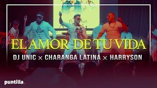 Dj Unic Charanga Latina Harrison - El amor de tu vida (Recap)