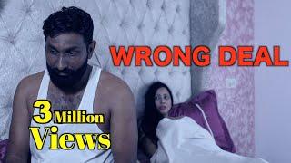 WRONG DEAL | FULL FILM | New Hindi Short Film 2021 | Latest Bollywood Hindi Movies 2021