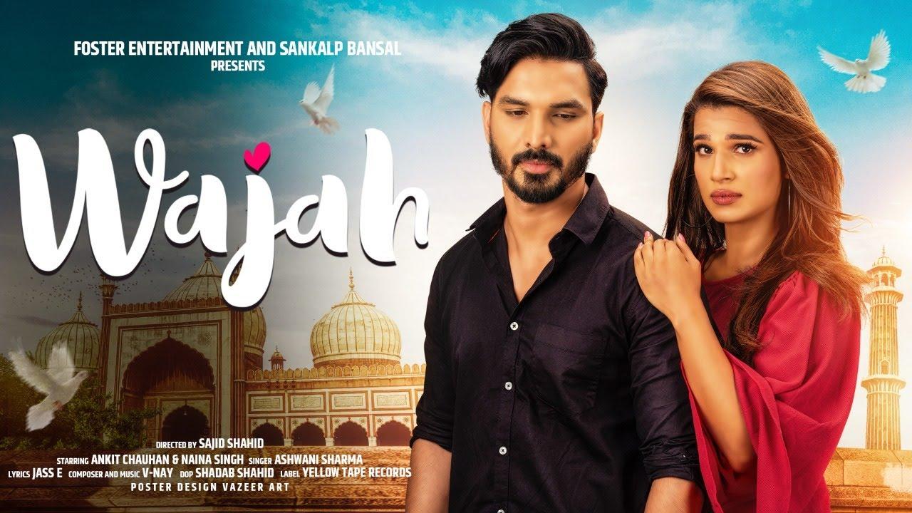 Download Wajah   Ankit Chauhan   Naina Singh   Ashwani Sharma   Sajid Shahid   New Punjabi Song 2021