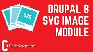 Drupal 8 SVG Image Module - Daily Dose of Drupal Episode 232