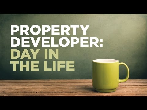 Property Developer: Day in the life