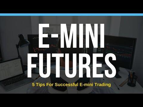 5 Tips for Successful E-Mini Trading
