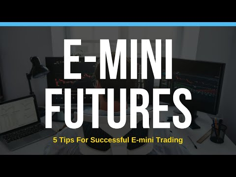 5 Tips for Successful E-Mini Trading