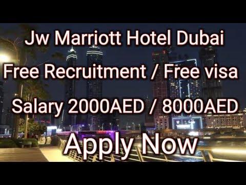 Jw Marriott Hotel Dubai Free Recruitment / Free Visa Salary 2000AED / 8000AED