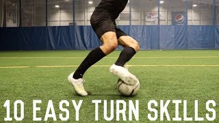 10 Easy Skills To Turn Defenders | How To Skillfully Change Direction With The Ball