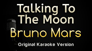 Talking To The Moon - Bruno Mars (Karaoke Songs With Lyrics - Original Key)