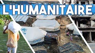 QU'EST-CE QUE L'HUMANITAIRE ?
