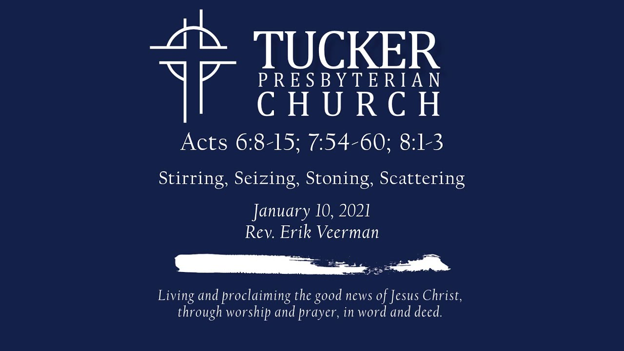 Stirring, Seizing, Stoning, Scattering (Acts 6:8-15; 7:54-8:3)