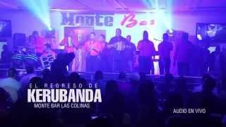 KERUBANDA   INTRO + ABRAN PASO EN VIVO MONTE BAR LAS COLINAS