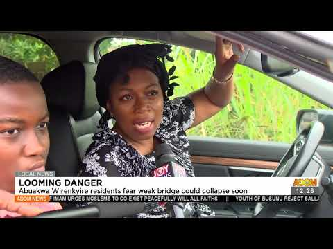 Abuakwa Wirenkyire residents fear weak bridge could collapse soon- Adom TV (20-7-21)