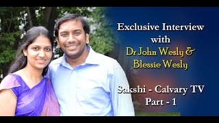 Dr John Wesly & Blessie Wesly INTERVIEW PART 1- SAKSHI- Calvary TV