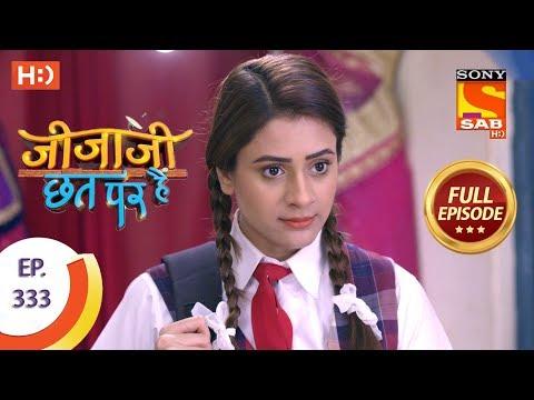 Jijaji Chhat Per Hai - Ep 333 - Full Episode - 15th April, 2019