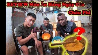 Quanglinhvlogs || REVIEW Món Ăn Hàng Ngày Của Người Dân Châu Phi