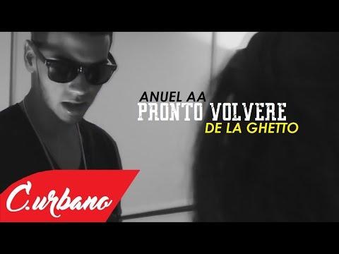 Anuel Aa Ft De La Ghetto Pronto Volveré Official Video