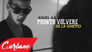 anuel aa ft de la ghetto pronto volver official video reggaeton 2016