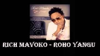 Rich Mavoko   Roho Yangu Audio 1