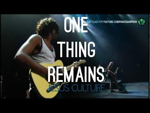 Jesus Culture - One thing remains (subtitulado en español)