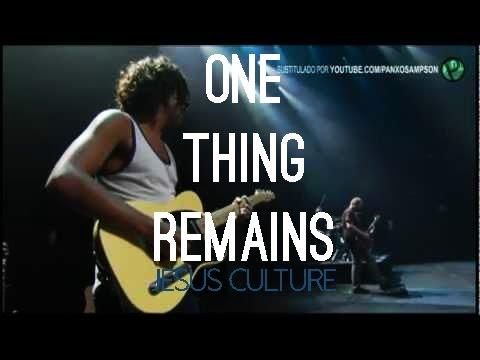 Jesus Culture - One thing remains (subtitulado en español)