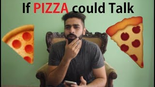 If PIZZA could Talk **VERY FUNNY**