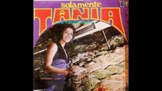 SOLAMENTE TANIA.- DISCO COMPLETO.- 11 TEMAS