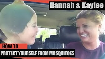 """HANNAH & KAYLEE """"HoW to PrOtEcT YoUrSelF from MoSqUiToeS"""""""
