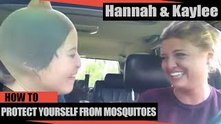 "HANNAH & KAYLEE ""HoW to PrOtEcT YoUrSelF from MoSqUiToeS"""