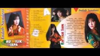 Kau Milik Siapa / Indah Sundari (original Full)