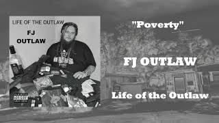 """FJ OUTLAW- """"Poverty"""" (OFFICIAL AUDIO)"""