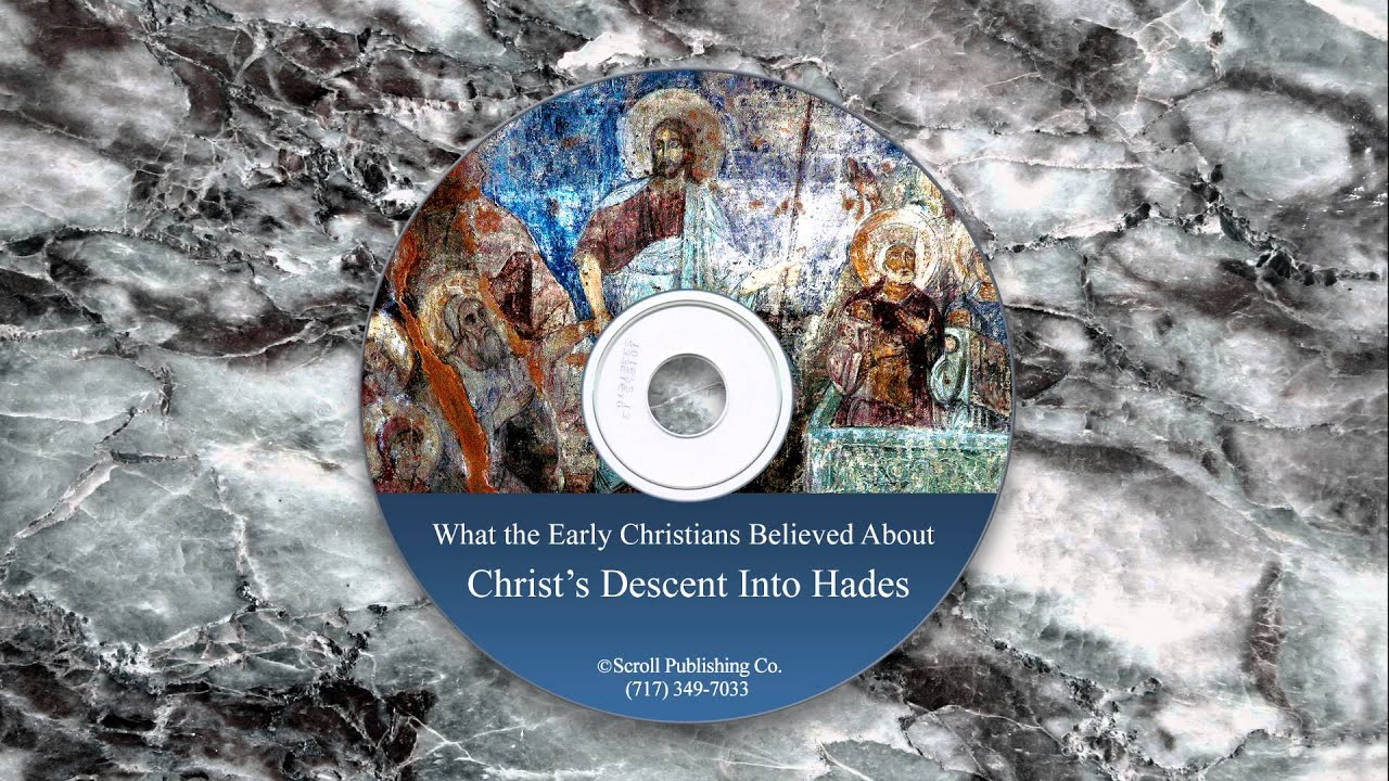 What the Early Christians Believed About Christ's Descent ...