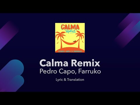 Pedro Capo, Farruko - Calma Remix Lyrics English Translation - English Lyrics Meaning / Subtitles