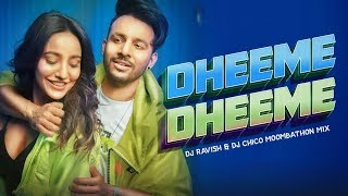 Dheeme Dheeme | Tony Kakkar | Moombathon Mix | DJ Ravish & DJ Chico