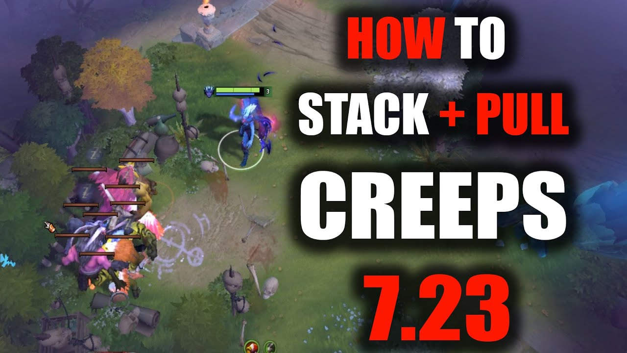 STACK+PULL CREEPS GUIDE DOTA 2 PATCH 7.23