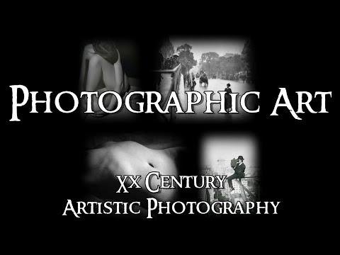 Photographic Art - 4 XX Century: Artistic Photography