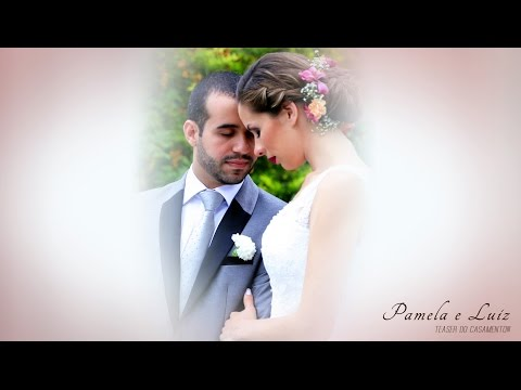 Pamela e Luiz - Teaser do Casamento