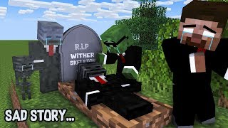 MONSTER SCHOOL : WHAT HAPPEN WITHER?? ( SAD STORY ) - MINECRAFT ANIMATION