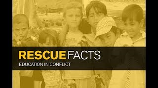 Rescue Facts: Education in Conflict