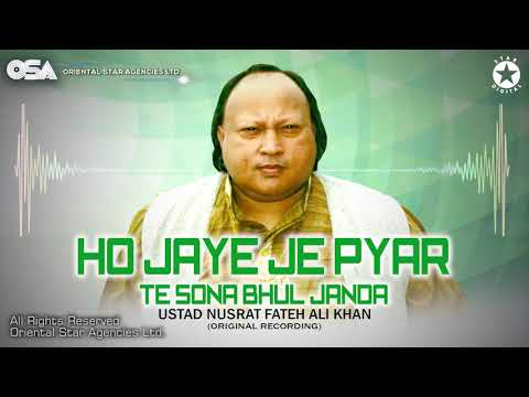 ho-jaye-je-pyar-te-sona-bhul-janda-|-ustad-nusrat-fateh-ali-khan-|-complete-version-|-osa-worldwide