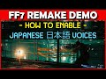 Final Fantasy 7 Remake Demo - How To Play With Japanese Voices (NO IN-GAME OPTION)