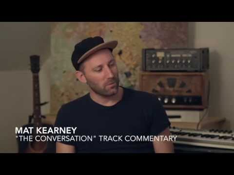 "Mat Kearney - ""The Conversation"" Track Commentary"