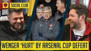 WENGER 'VERY HURT' BY ARSENAL CUP DEFEAT | SOCIAL CLUB