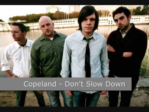 Copeland - Don't Slow Down