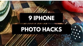 9 iPhone Photography Hacks  in 3 Minutes