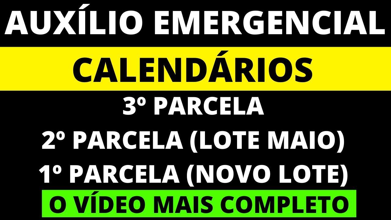 AUXÍLIO EMERGENCIAL: TODOS OS CALENDÁRIOS - 3º, 2º E 3º PARCELAS (NOVOS APROVADOS E LOTE DE MAIO)