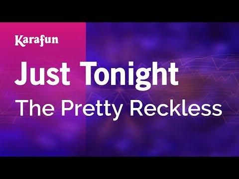 Karaoke Just Tonight - The Pretty Reckless *